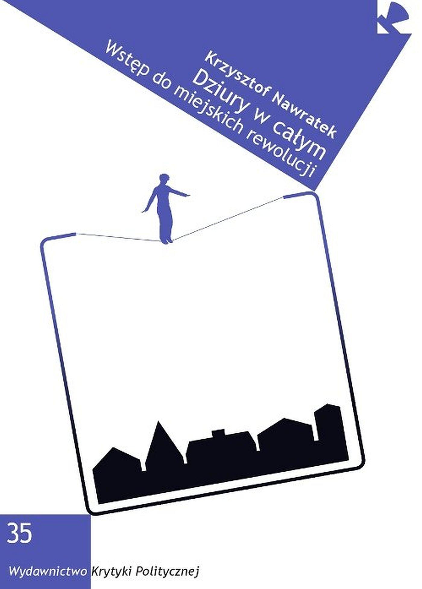 Dziury w całym. Wstęp do miejskich rewolucji. - Ebook (Książka EPUB) do pobrania w formacie EPUB