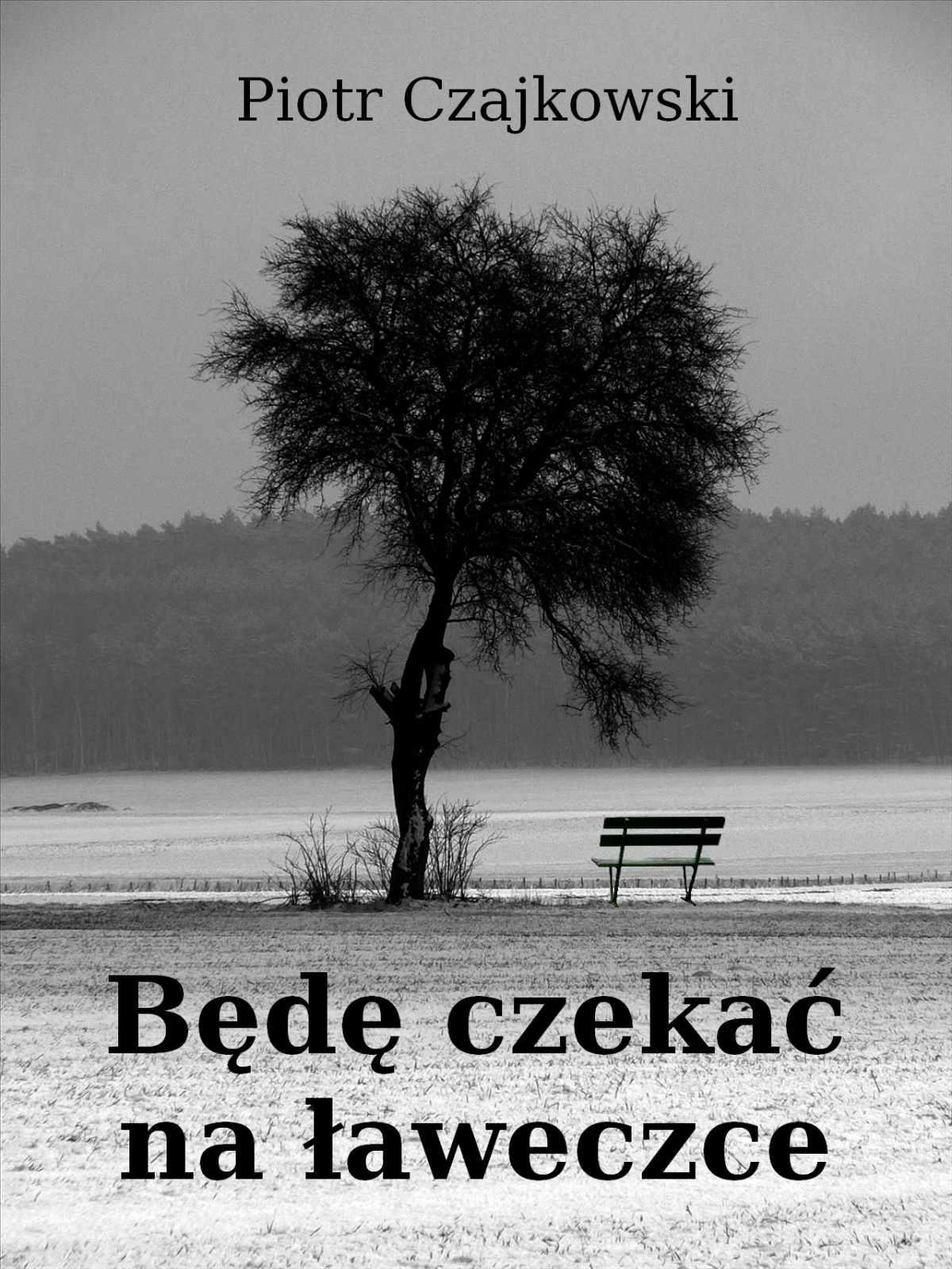 Będę czekać na ławeczce - Ebook (Książka EPUB) do pobrania w formacie EPUB