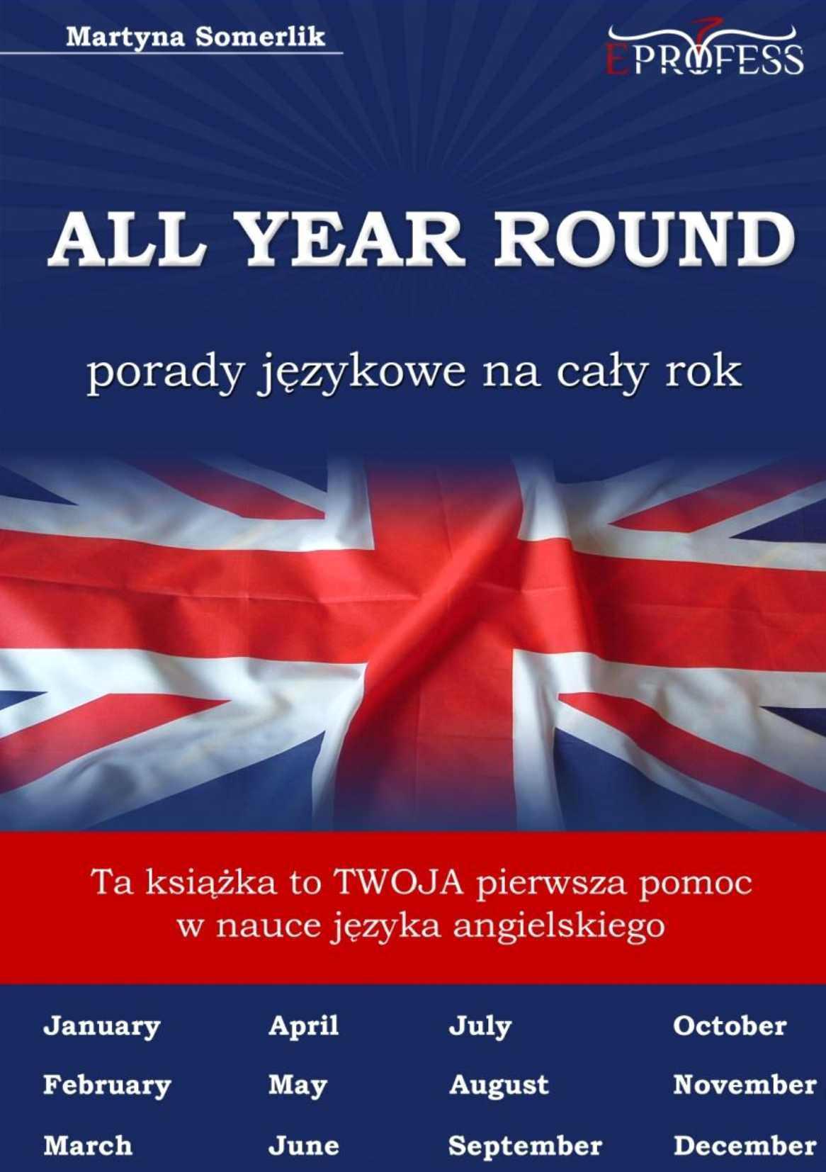 All Year Round. Porady Językowe na Cały Rok - Ebook (Książka EPUB) do pobrania w formacie EPUB