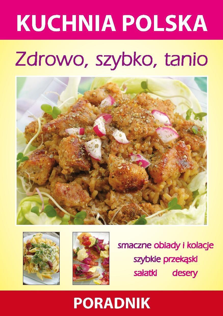 Zdrowo, szybko, tanio. Kuchnia polska. Poradnik - Ebook (Książka PDF) do pobrania w formacie PDF