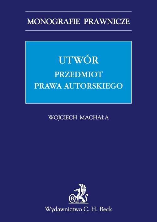 Utwór. Przedmiot prawa autorskiego - Ebook (Książka PDF) do pobrania w formacie PDF