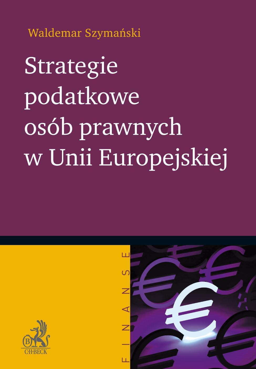 Strategie podatkowe osób prawnych w Unii Europejskiej - Ebook (Książka PDF) do pobrania w formacie PDF
