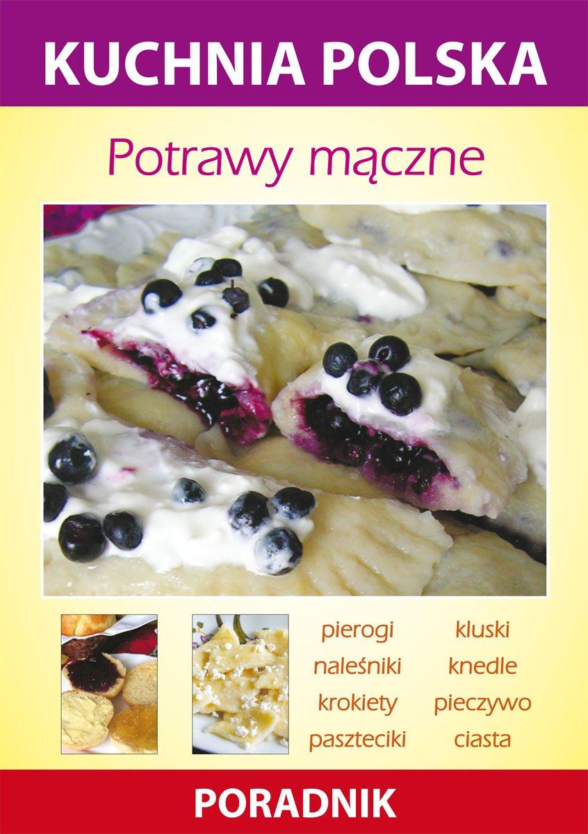 Potrawy mączne. Kuchnia polska. Poradnik - Ebook (Książka PDF) do pobrania w formacie PDF