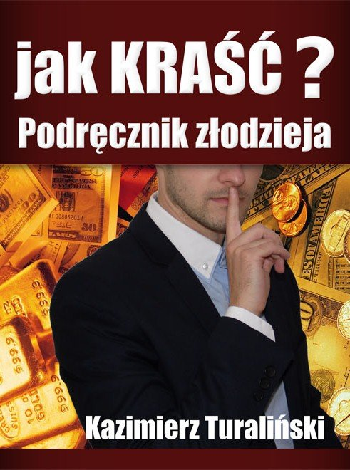 Jak kraść?  Podręcznik złodzieja - Ebook (Książka na Kindle) do pobrania w formacie MOBI