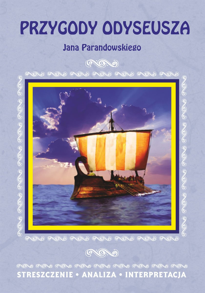 Przygody Odyseusza Jana Parandowskiego. Streszczenie, analiza, interpretacja - Ebook (Książka PDF) do pobrania w formacie PDF