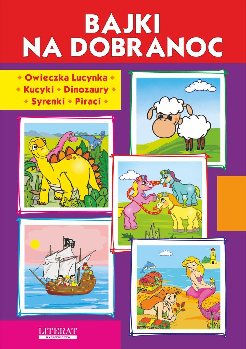 Bajki na dobranoc. Owieczka Lucynka. Kucyki. Dinozaury. Syrenki. Piraci - Ebook (Książka PDF) do pobrania w formacie PDF