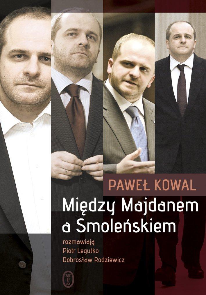 Między Majdanem a Smoleńskiem - Ebook (Książka na Kindle) do pobrania w formacie MOBI