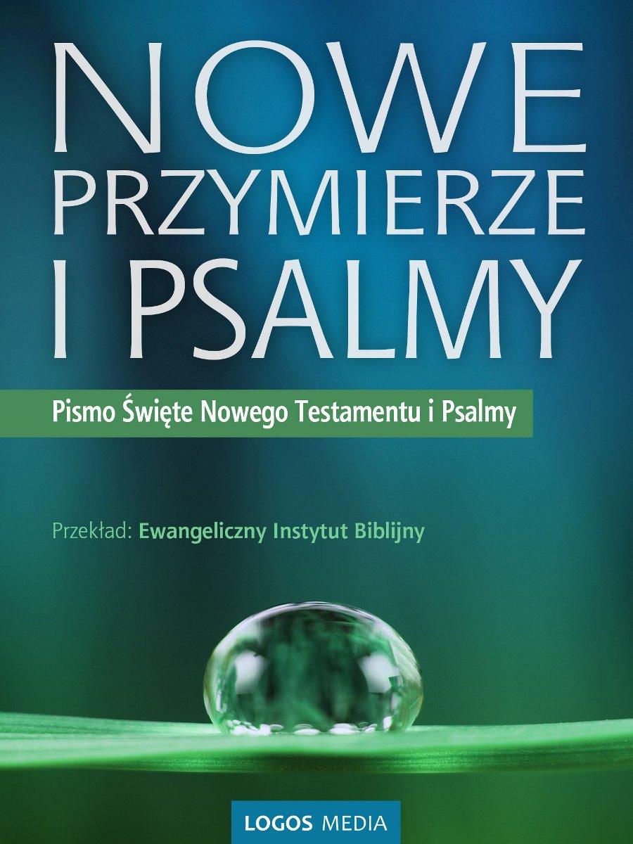 Nowe Przymierze i Psalmy, Pismo Święte Nowego Testamentu i Psalmy - Ebook (Książka EPUB) do pobrania w formacie EPUB