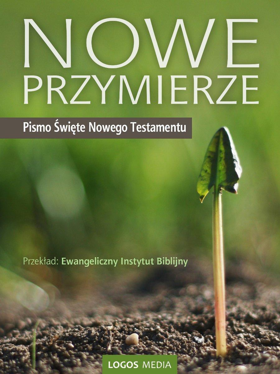 Nowe Przymierze, Pismo Święte Nowego Testamentu - Ebook (Książka EPUB) do pobrania w formacie EPUB