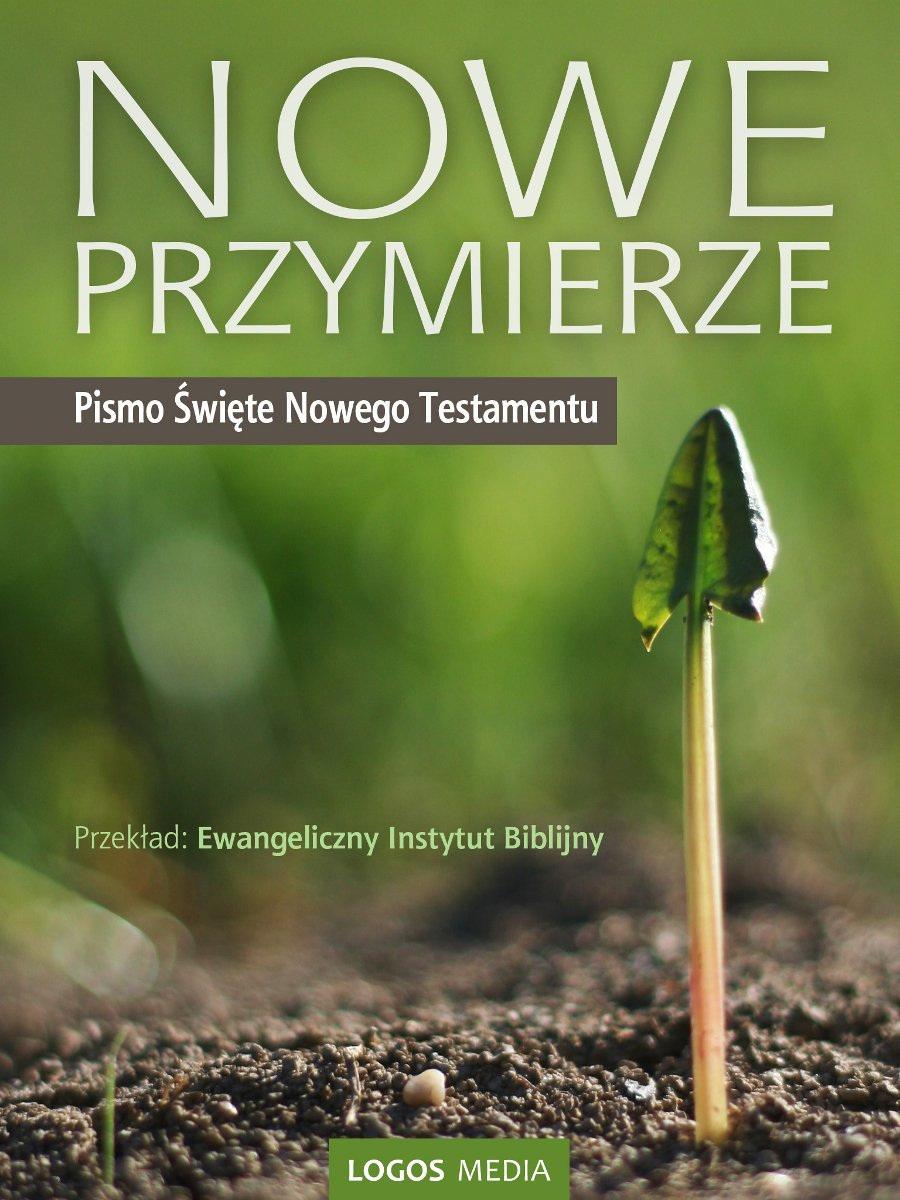 Nowe Przymierze, Pismo Święte Nowego Testamentu - Ebook (Książka na Kindle) do pobrania w formacie MOBI