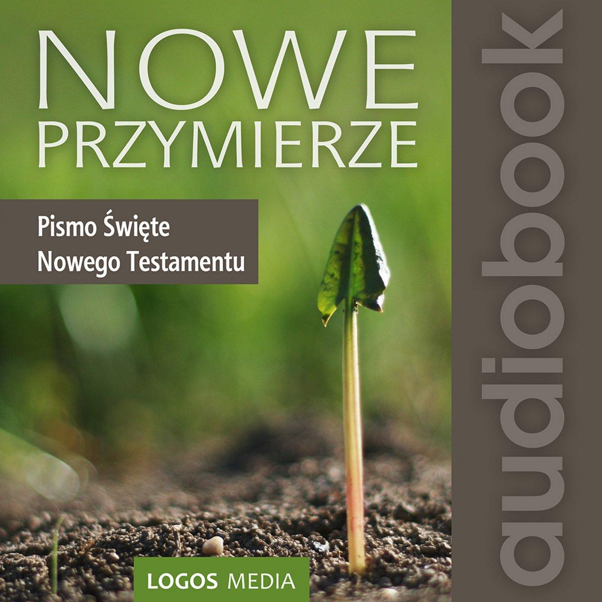 Nowe Przymierze, Pismo Święte Nowego Testamentu - Audiobook (Książka audio MP3) do pobrania w całości w archiwum ZIP
