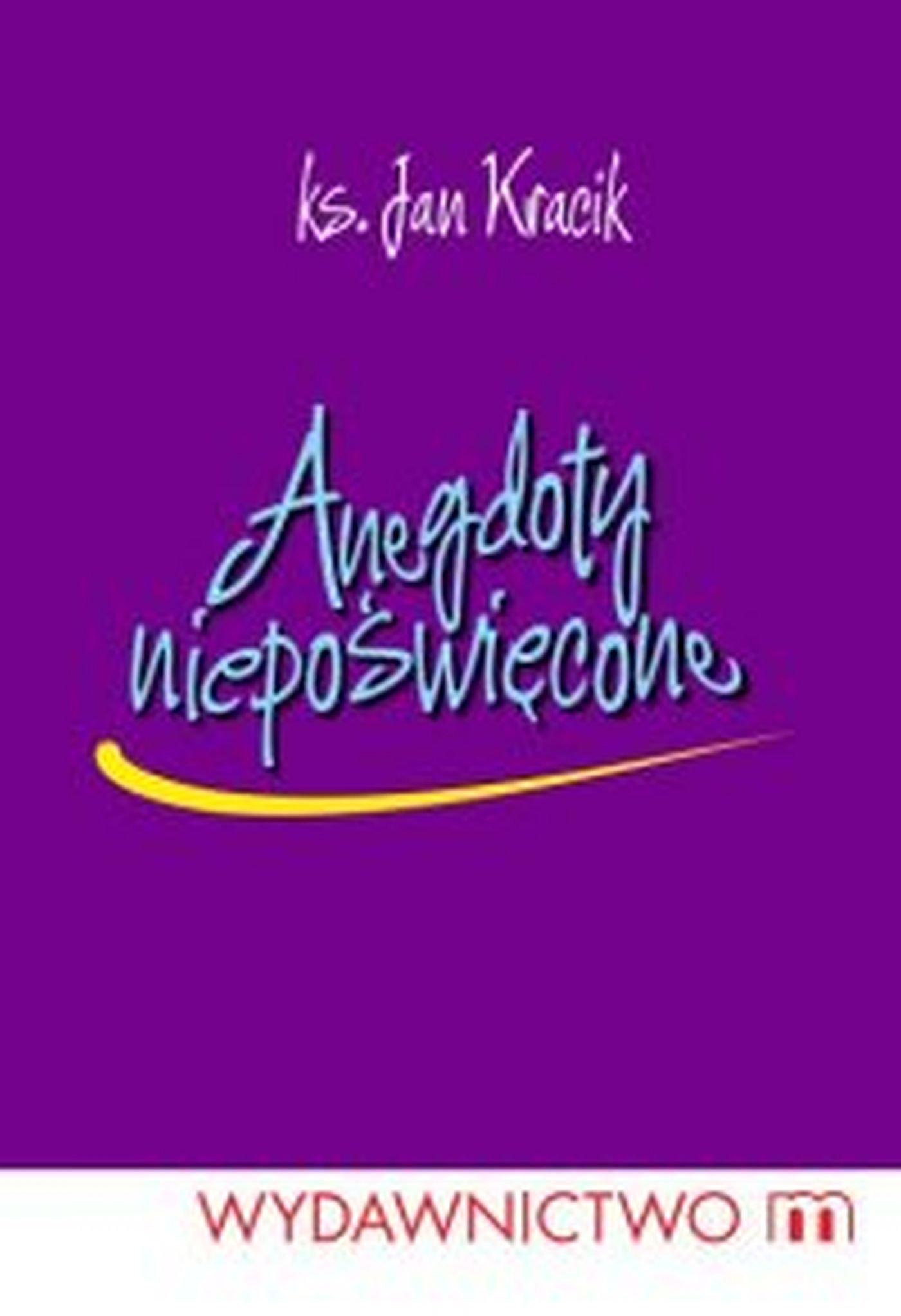 Anegdoty niepoświęcone - Ebook (Książka EPUB) do pobrania w formacie EPUB