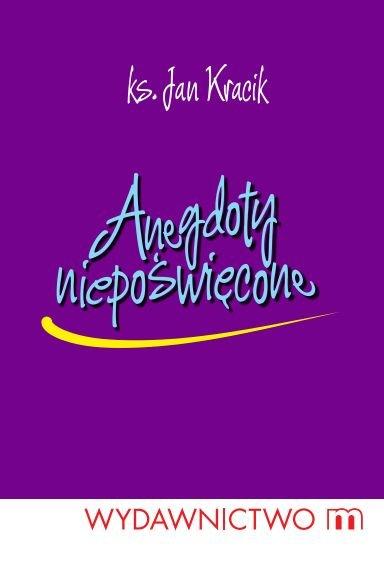 Anegdoty niepoświęcone - Ebook (Książka na Kindle) do pobrania w formacie MOBI