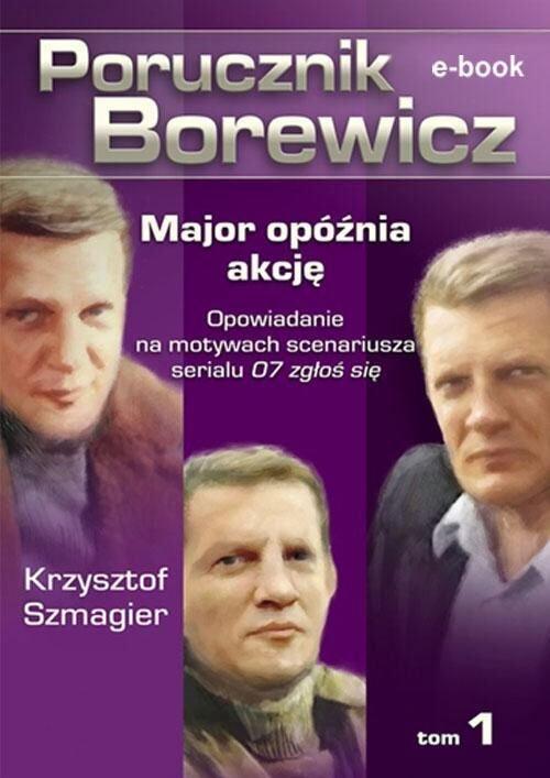 Porucznik Borewicz. Major opóźnia akcję. Tom 1 - Ebook (Książka EPUB) do pobrania w formacie EPUB