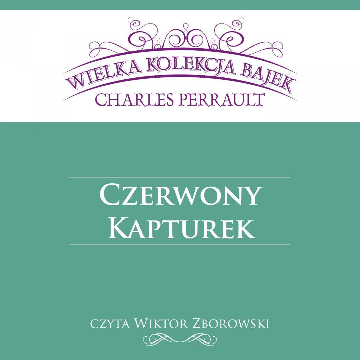 Czerwony Kapturek (Wielka Kolekcja Bajek) - Audiobook (Książka audio MP3) do pobrania w całości w archiwum ZIP