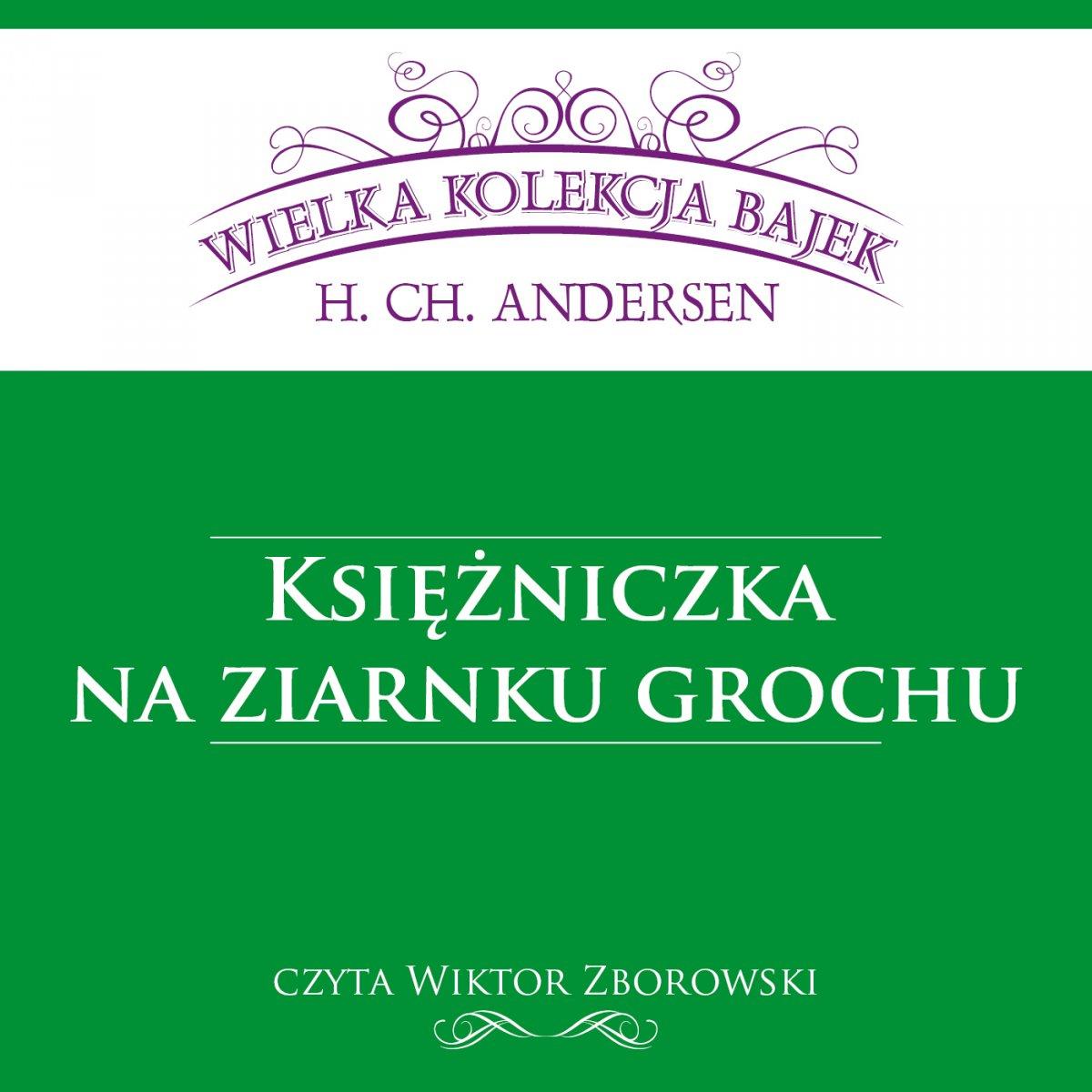 Księżniczka na ziarnku grochu (Wielka Kolekcja Bajek) - Audiobook (Książka audio MP3) do pobrania w całości w archiwum ZIP