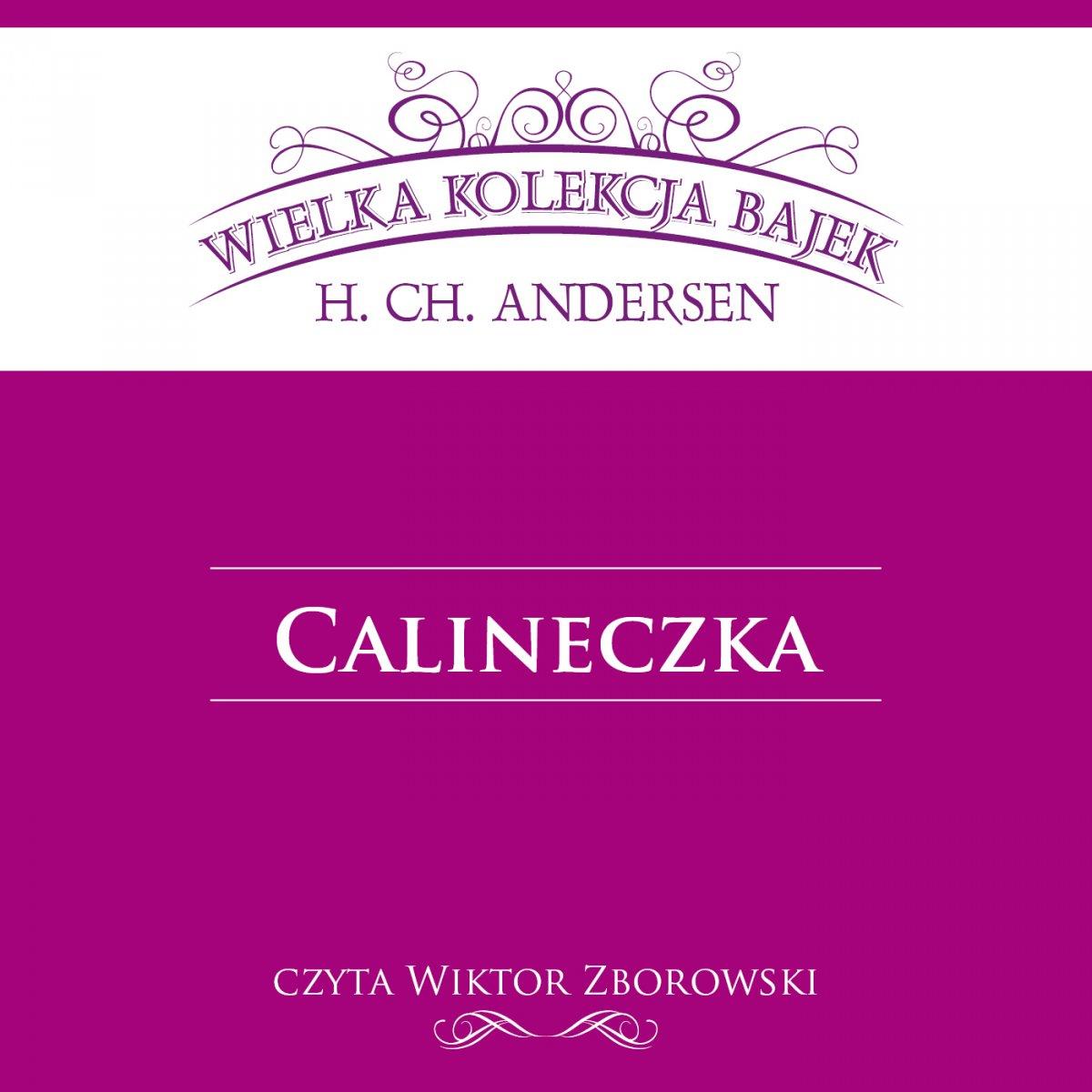 Calineczka (Wielka Kolekcja Bajek) - Audiobook (Książka audio MP3) do pobrania w całości w archiwum ZIP