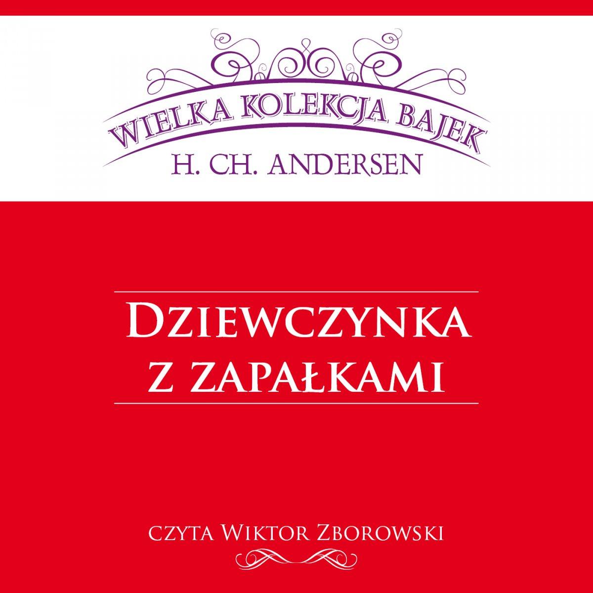 Dziewczynka z zapałkami (Wielka Kolekcja Bajek) - Audiobook (Książka audio MP3) do pobrania w całości w archiwum ZIP