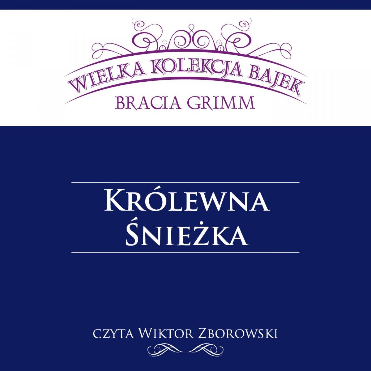 Królewna Śnieżka (Wielka Kolekcja Bajek) - Audiobook (Książka audio MP3) do pobrania w całości w archiwum ZIP