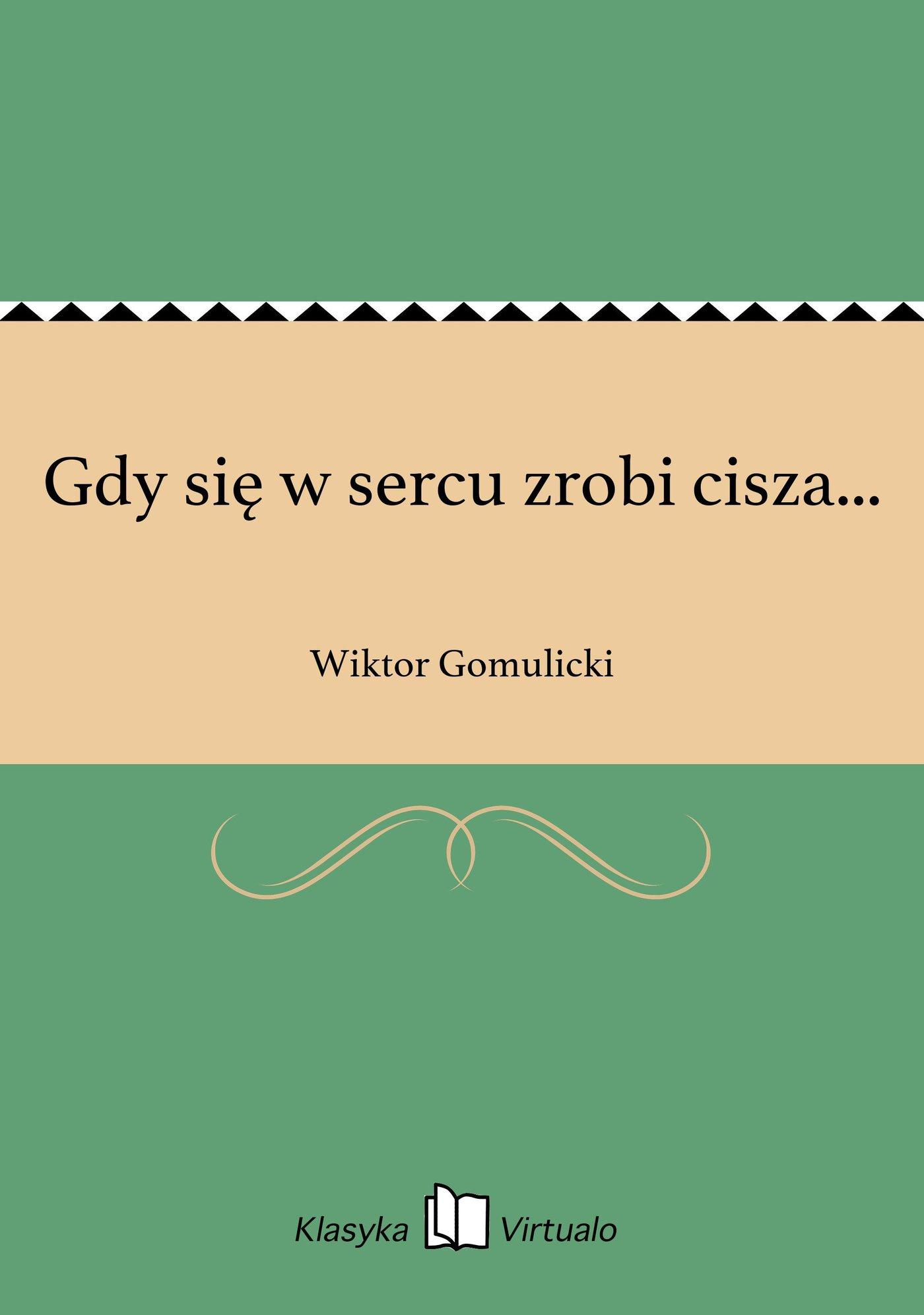 Gdy się w sercu zrobi cisza... - Ebook (Książka na Kindle) do pobrania w formacie MOBI