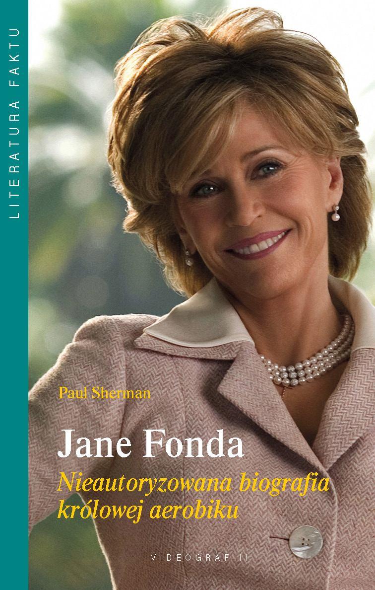 Jane Fonda. Nieautoryzowana biografia królowej aerobiku - Ebook (Książka na Kindle) do pobrania w formacie MOBI