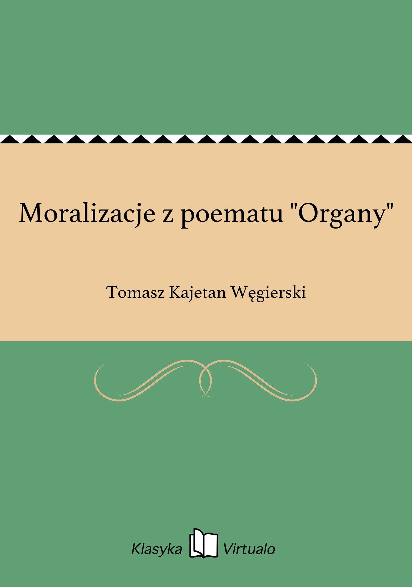 """Moralizacje z poematu """"Organy"""" - Ebook (Książka na Kindle) do pobrania w formacie MOBI"""