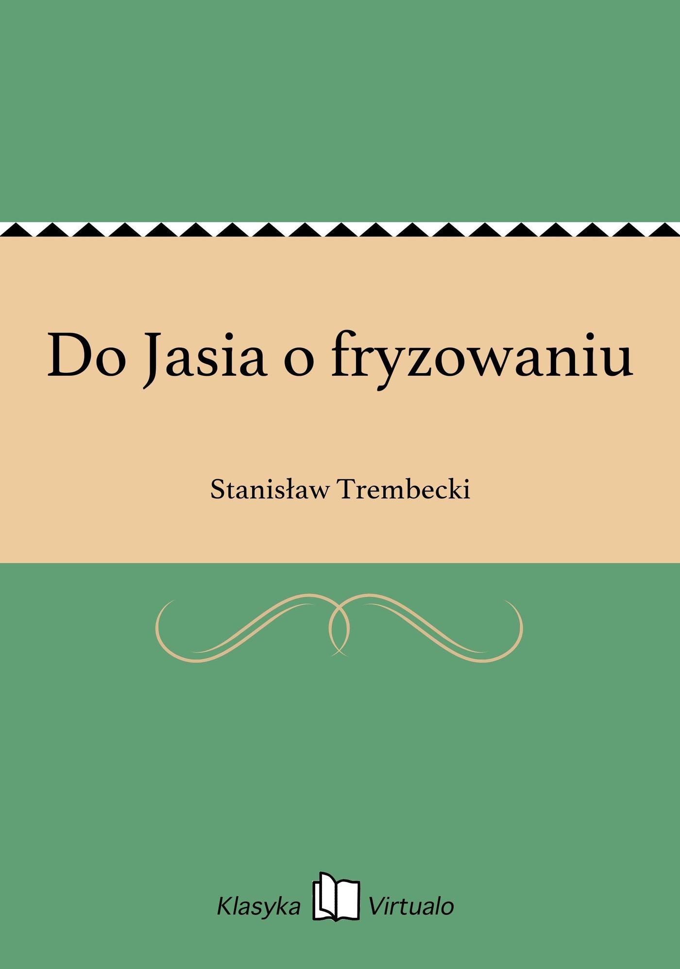 Do Jasia o fryzowaniu - Ebook (Książka na Kindle) do pobrania w formacie MOBI