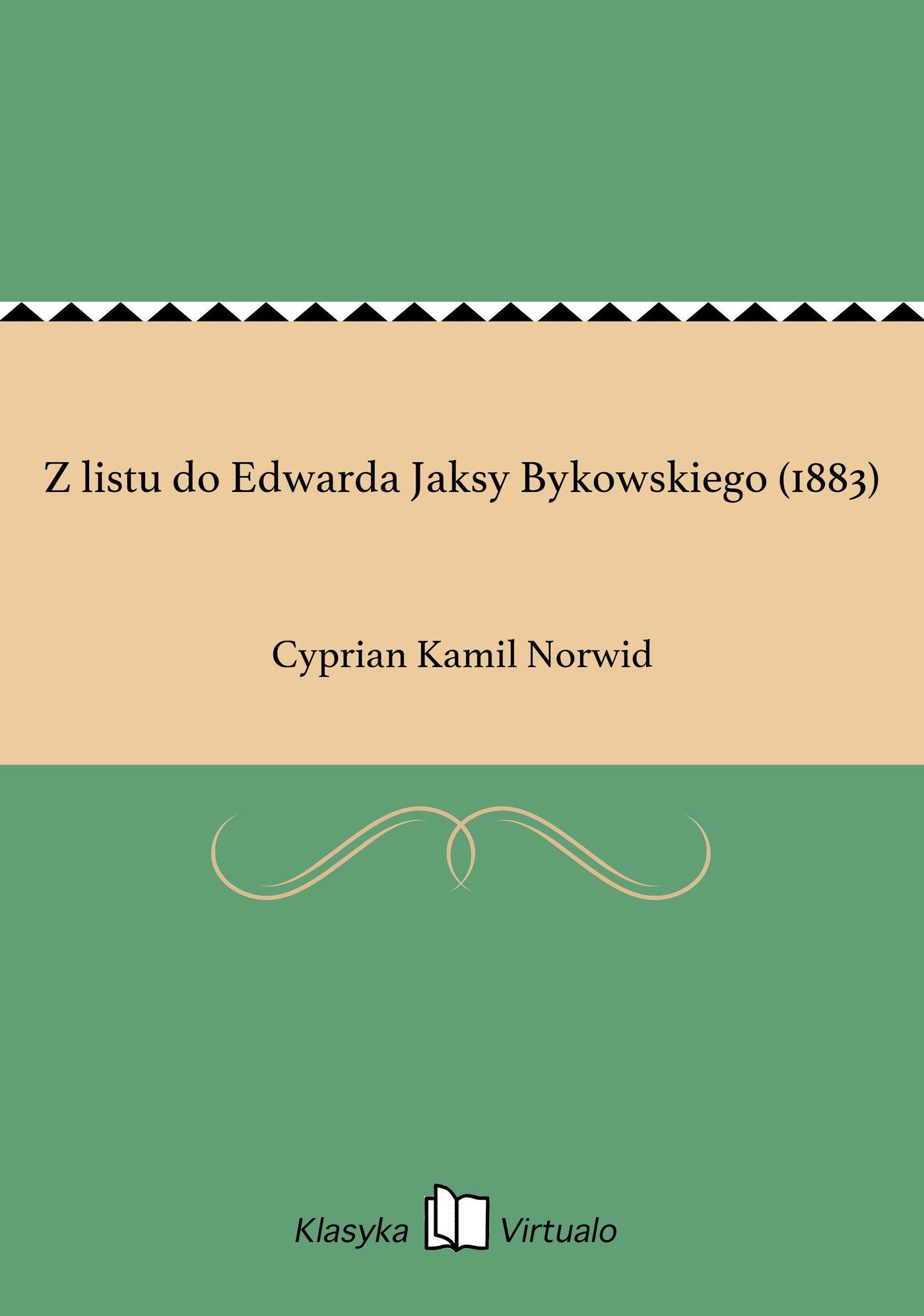 Z listu do Edwarda Jaksy Bykowskiego (1883) - Ebook (Książka na Kindle) do pobrania w formacie MOBI