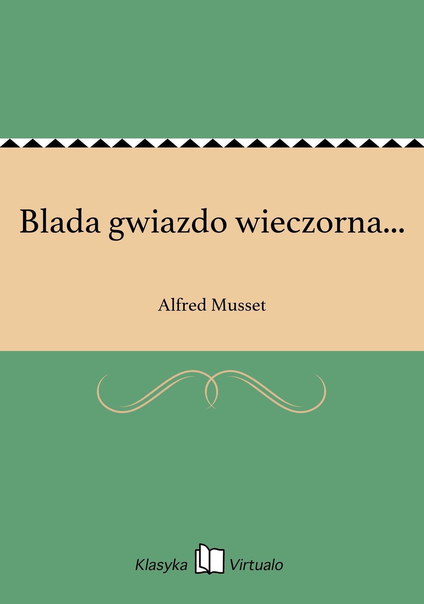 Blada gwiazdo wieczorna... - Ebook (Książka na Kindle) do pobrania w formacie MOBI
