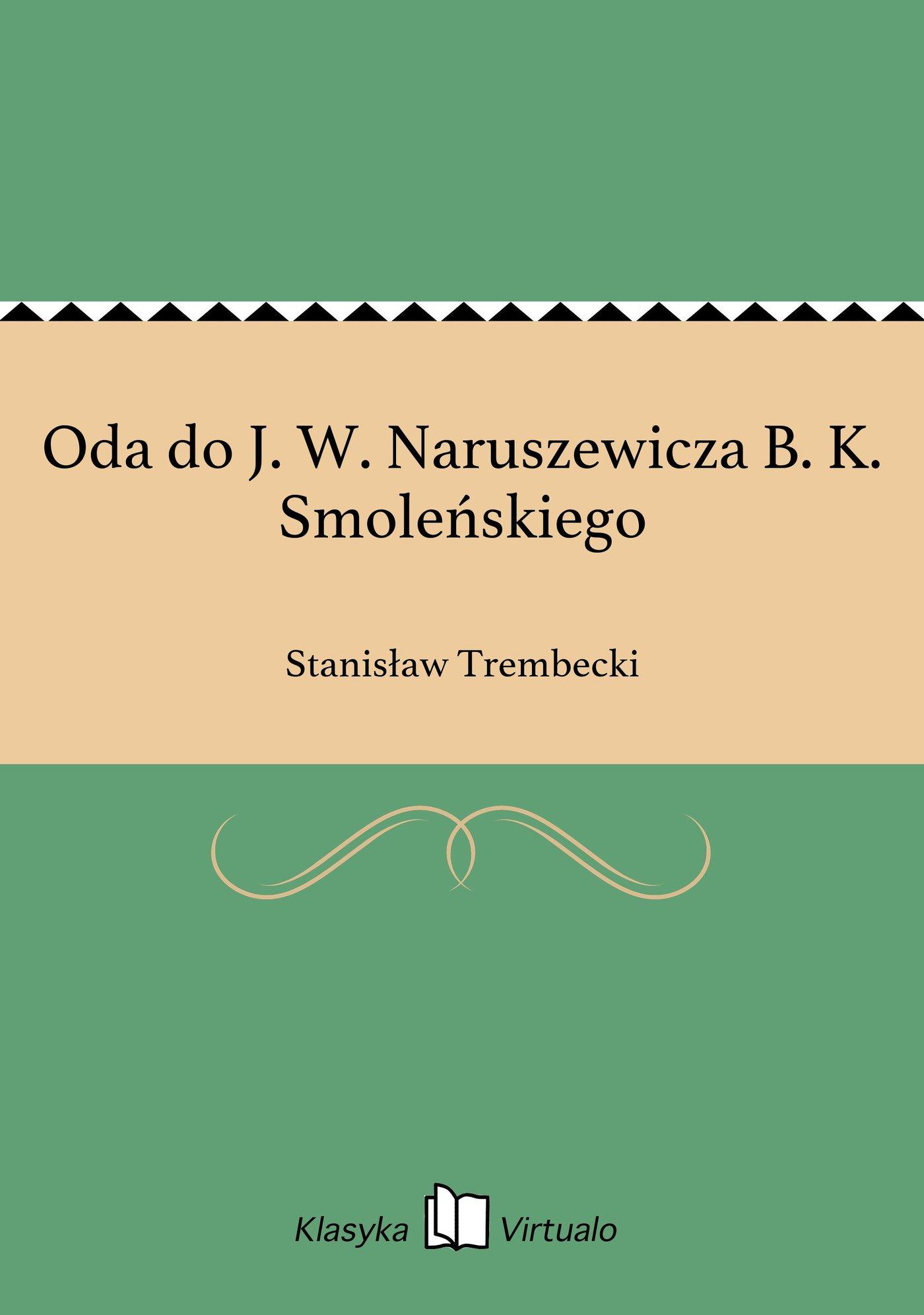 Oda do J. W. Naruszewicza B. K. Smoleńskiego - Ebook (Książka na Kindle) do pobrania w formacie MOBI