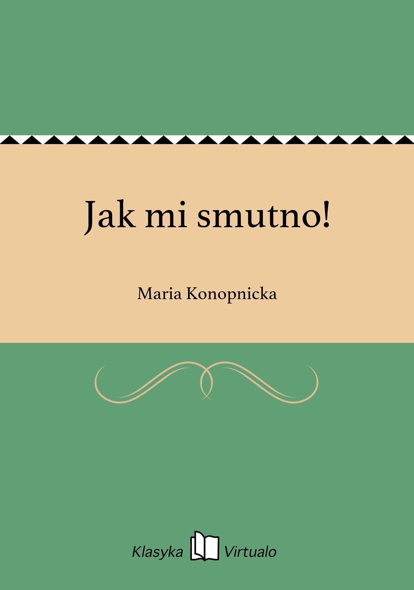Jak mi smutno! - Ebook (Książka na Kindle) do pobrania w formacie MOBI