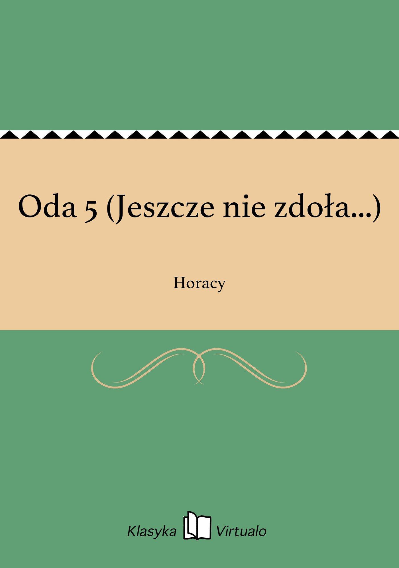 Oda 5 (Jeszcze nie zdoła...) - Ebook (Książka na Kindle) do pobrania w formacie MOBI