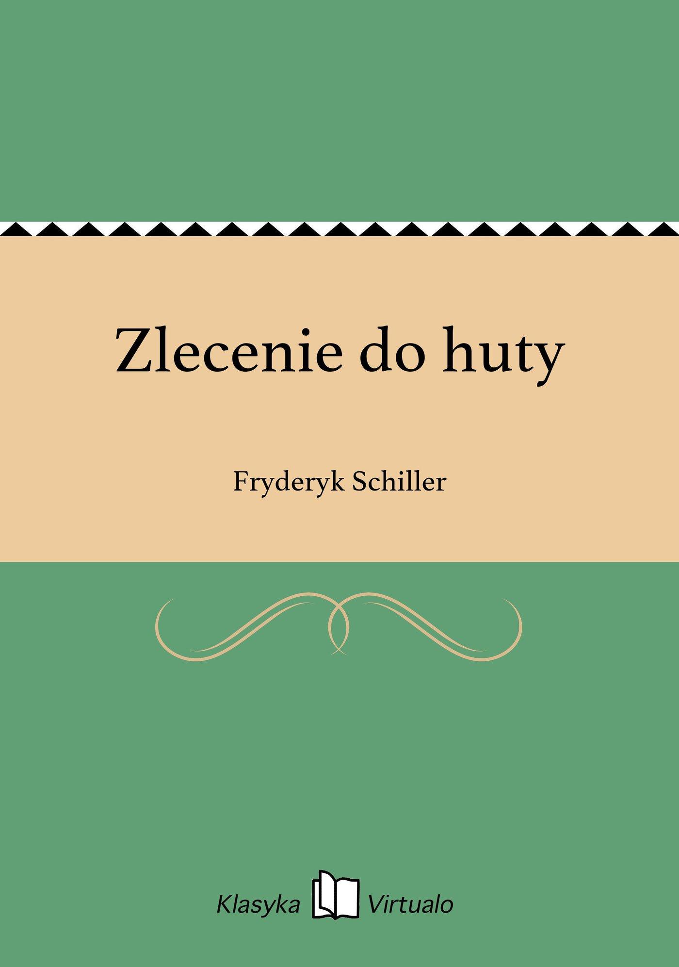 Zlecenie do huty - Ebook (Książka na Kindle) do pobrania w formacie MOBI