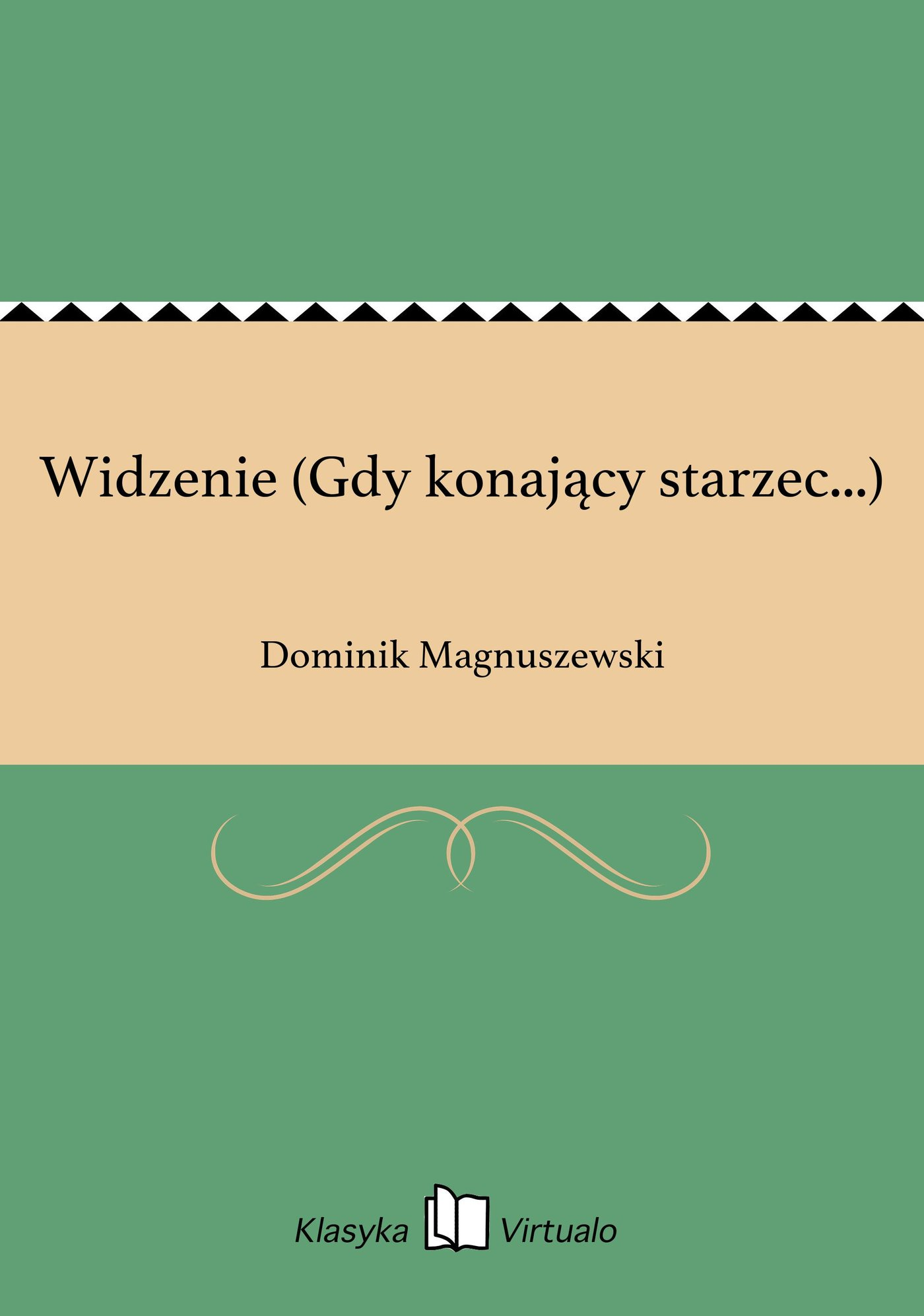 Widzenie (Gdy konający starzec...) - Ebook (Książka na Kindle) do pobrania w formacie MOBI