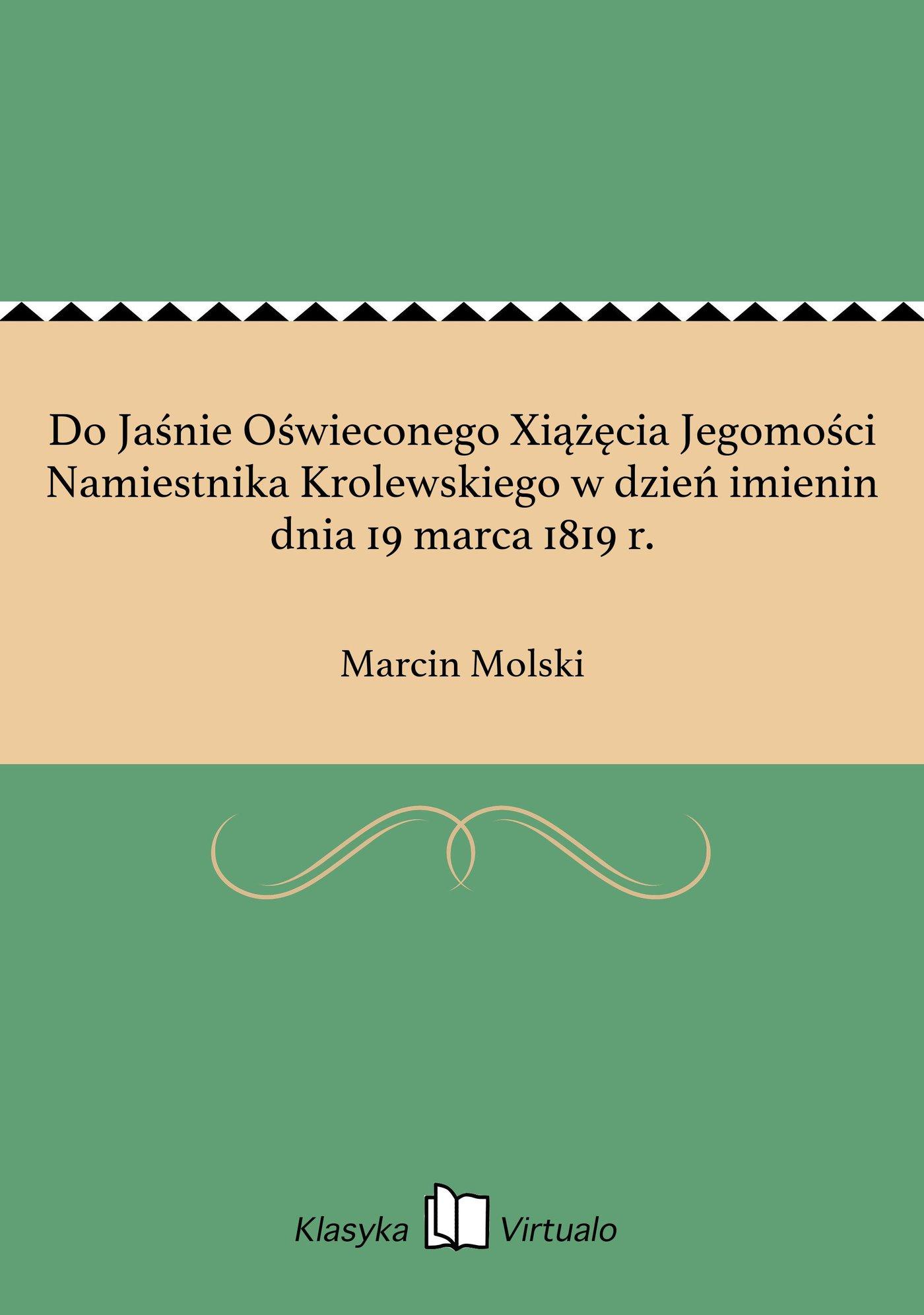 Do Jaśnie Oświeconego Xiążęcia Jegomości Namiestnika Krolewskiego w dzień imienin dnia 19 marca 1819 r. - Ebook (Książka na Kindle) do pobrania w formacie MOBI