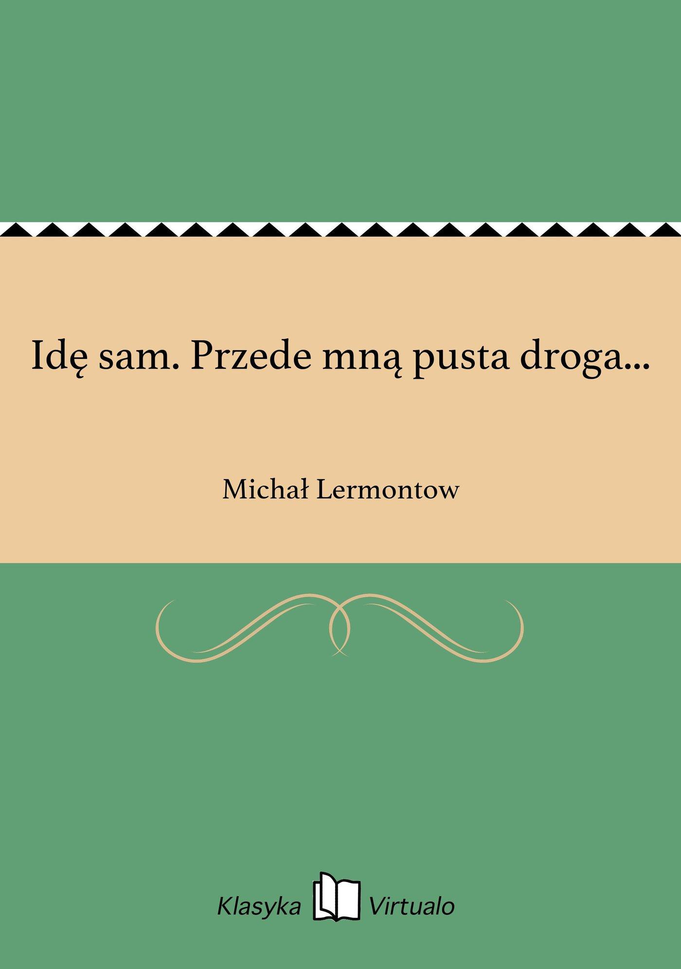 Idę sam. Przede mną pusta droga... - Ebook (Książka na Kindle) do pobrania w formacie MOBI