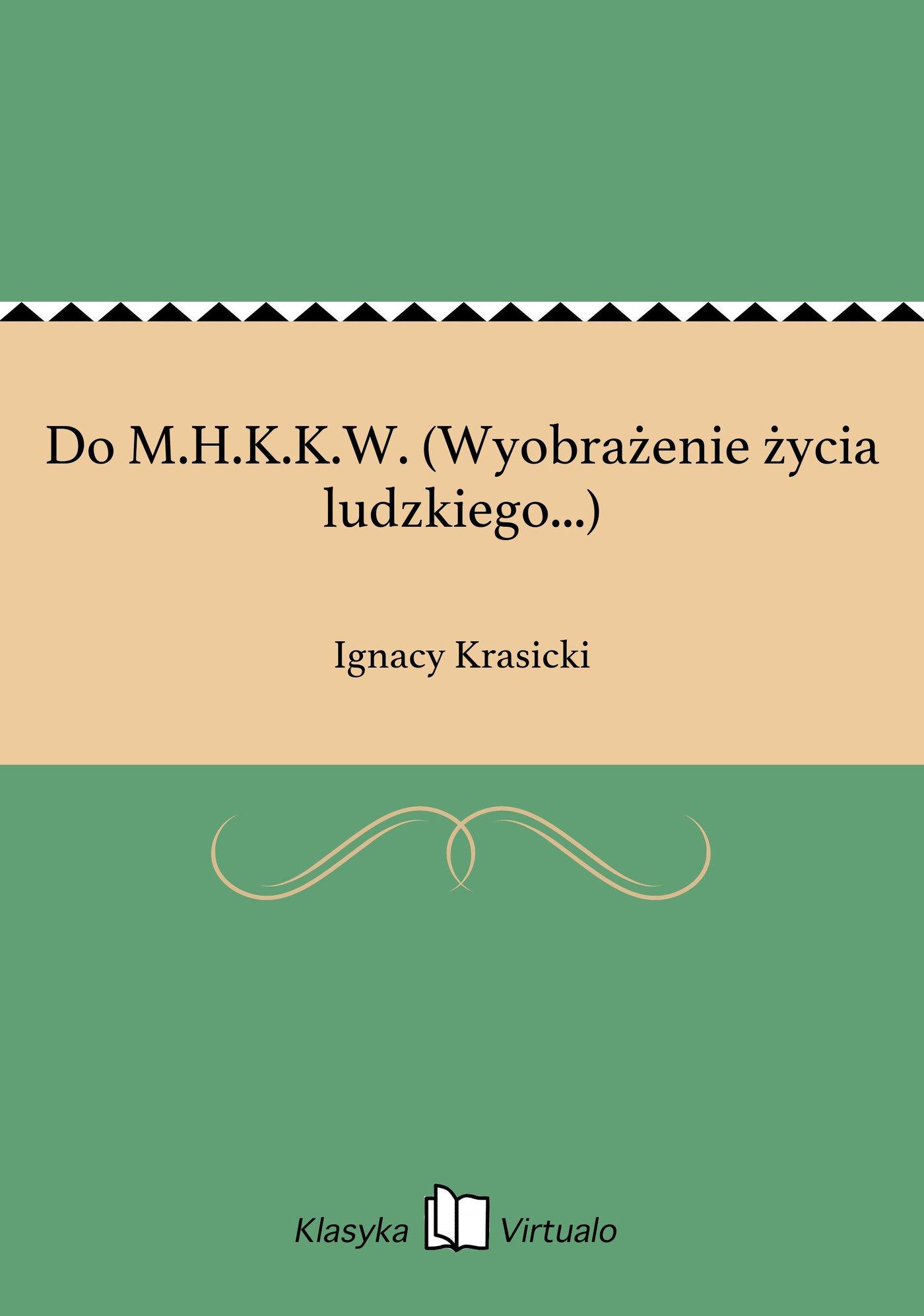 Do M.H.K.K.W. (Wyobrażenie życia ludzkiego...) - Ebook (Książka na Kindle) do pobrania w formacie MOBI