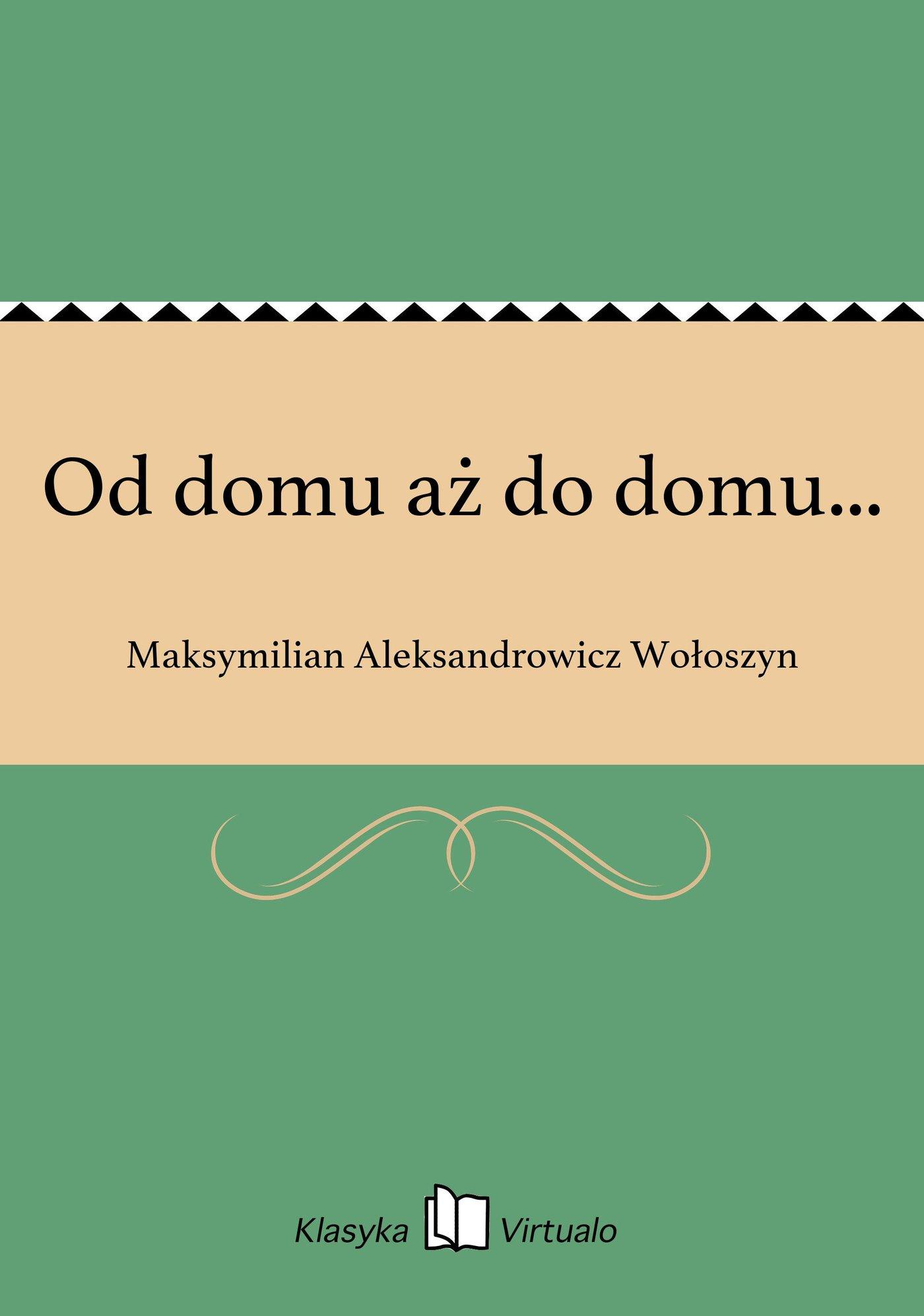 Od domu aż do domu... - Ebook (Książka na Kindle) do pobrania w formacie MOBI