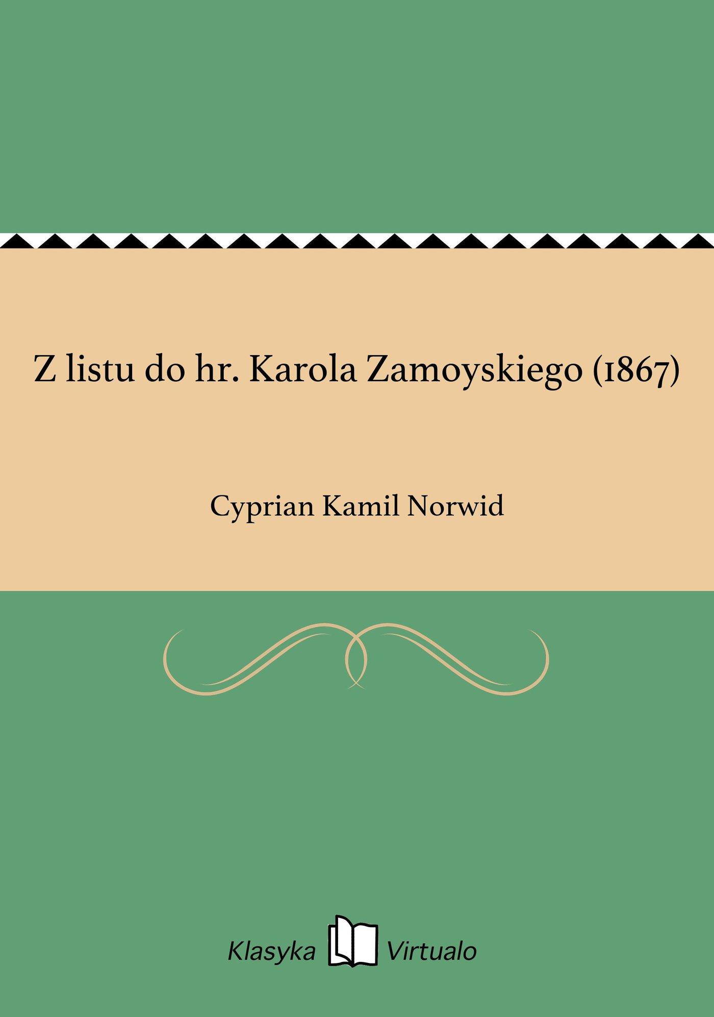 Z listu do hr. Karola Zamoyskiego (1867) - Ebook (Książka na Kindle) do pobrania w formacie MOBI