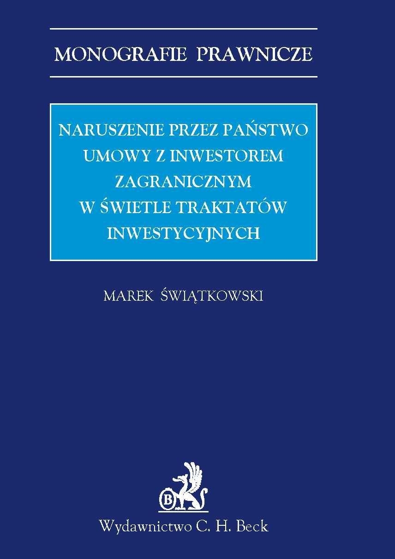 Naruszenie przez państwo umowy z inwestorem zagranicznym w świetle traktatów inwestycyjnych - Ebook (Książka PDF) do pobrania w formacie PDF