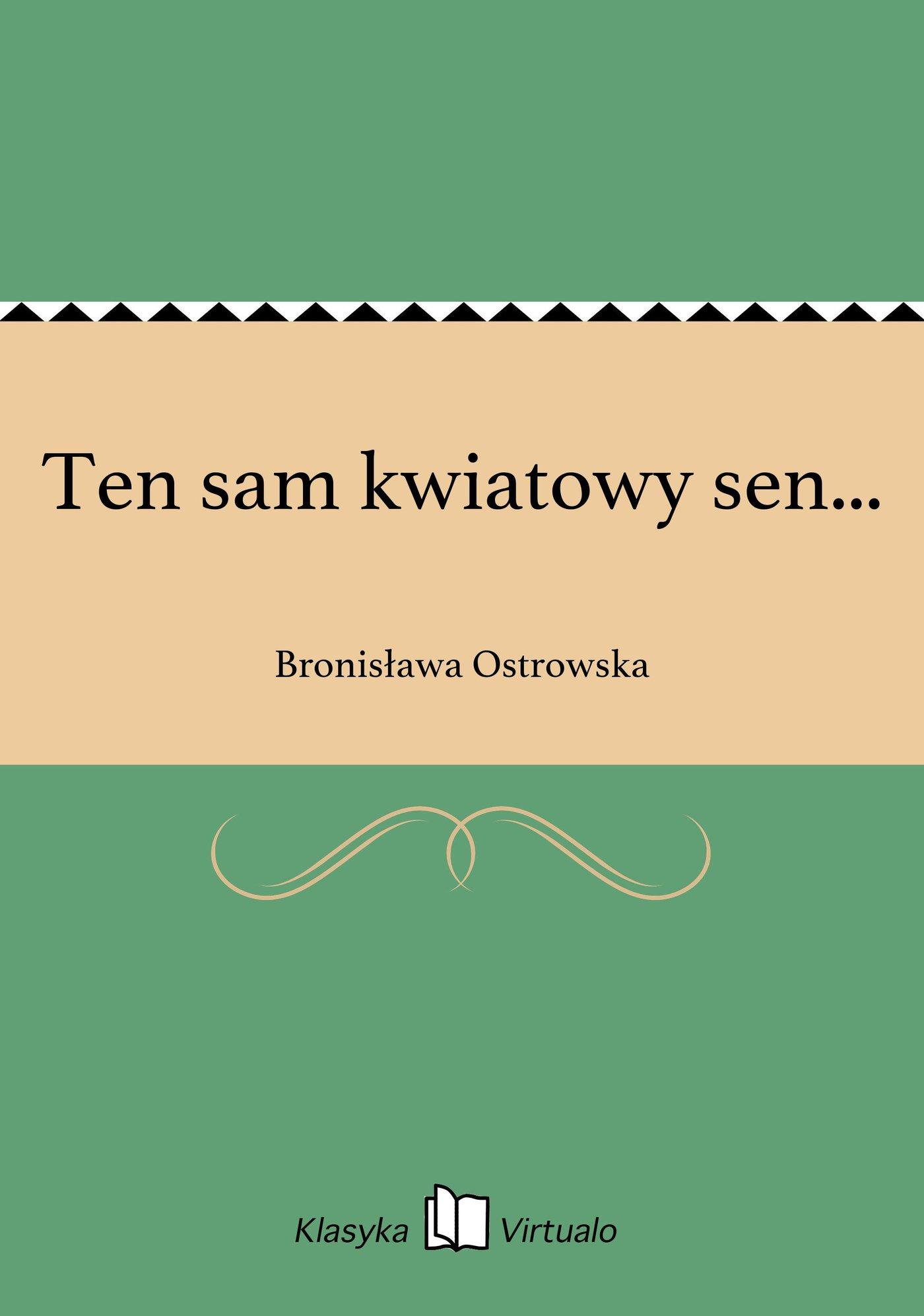 Ten sam kwiatowy sen... - Ebook (Książka na Kindle) do pobrania w formacie MOBI