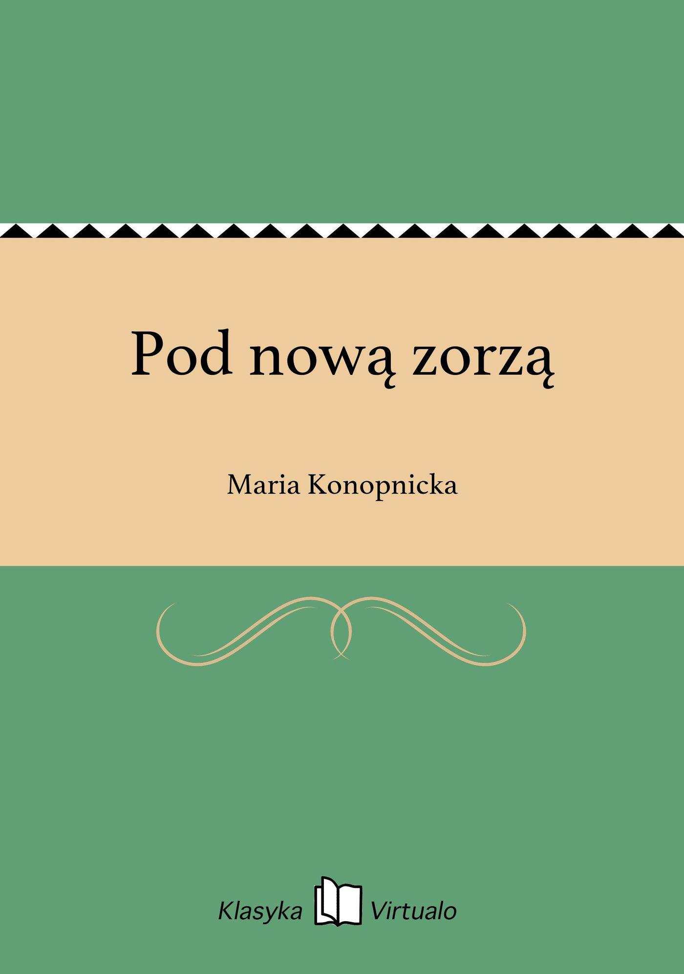 Pod nową zorzą - Ebook (Książka na Kindle) do pobrania w formacie MOBI