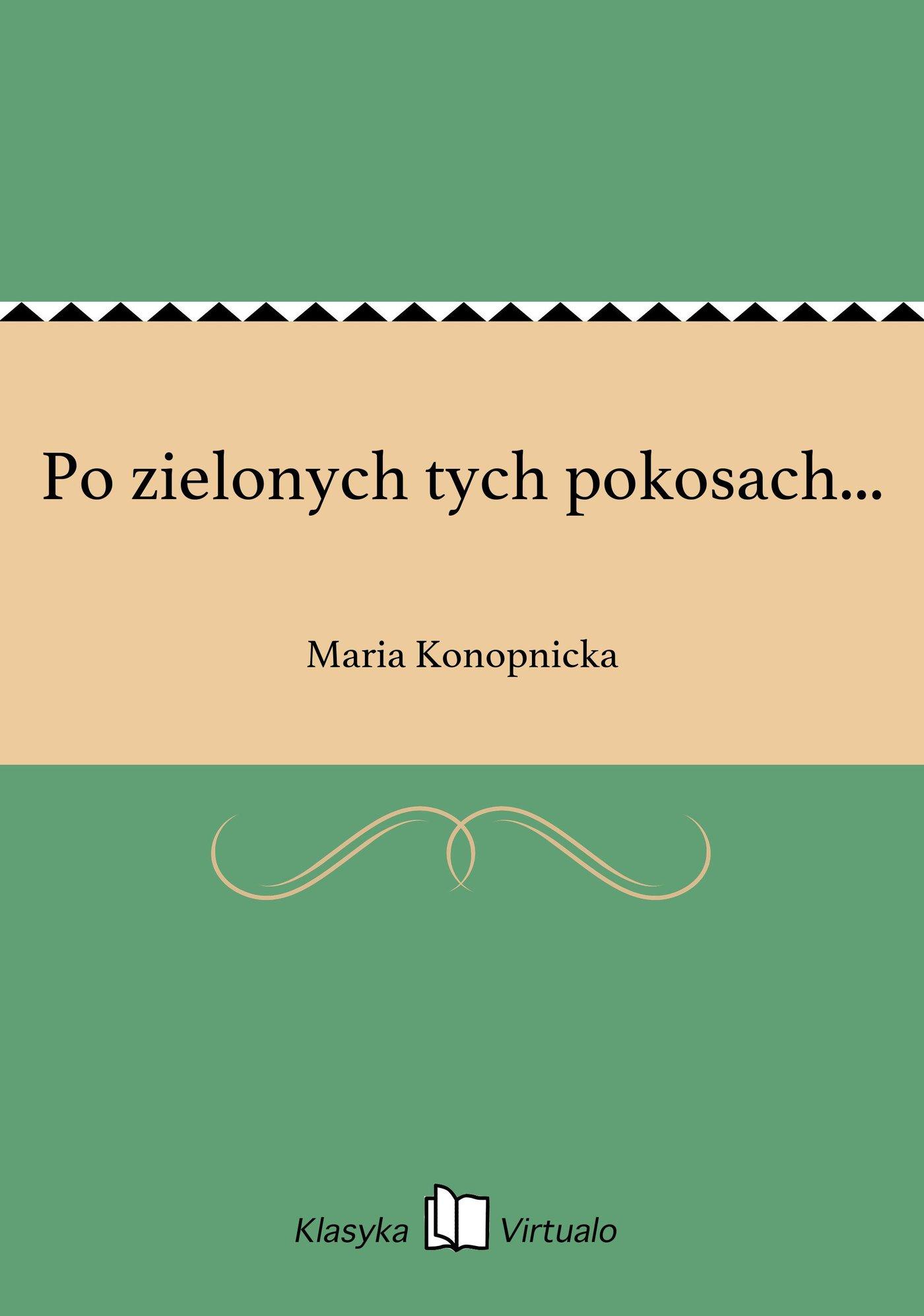 Po zielonych tych pokosach... - Ebook (Książka na Kindle) do pobrania w formacie MOBI