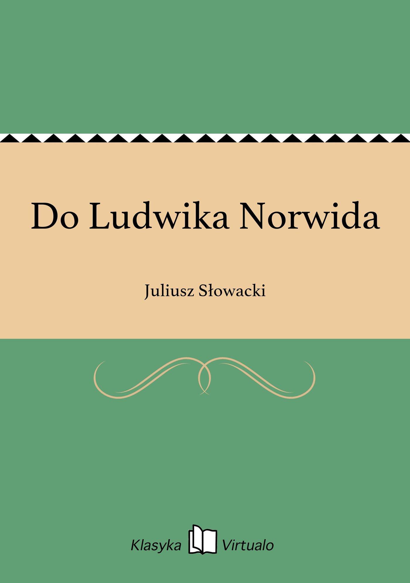 Do Ludwika Norwida - Ebook (Książka na Kindle) do pobrania w formacie MOBI