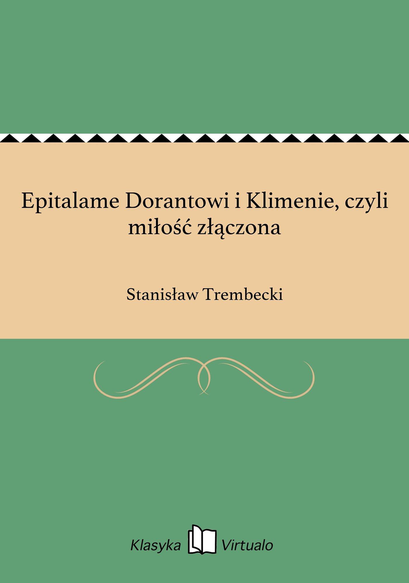 Epitalame Dorantowi i Klimenie, czyli miłość złączona - Ebook (Książka na Kindle) do pobrania w formacie MOBI