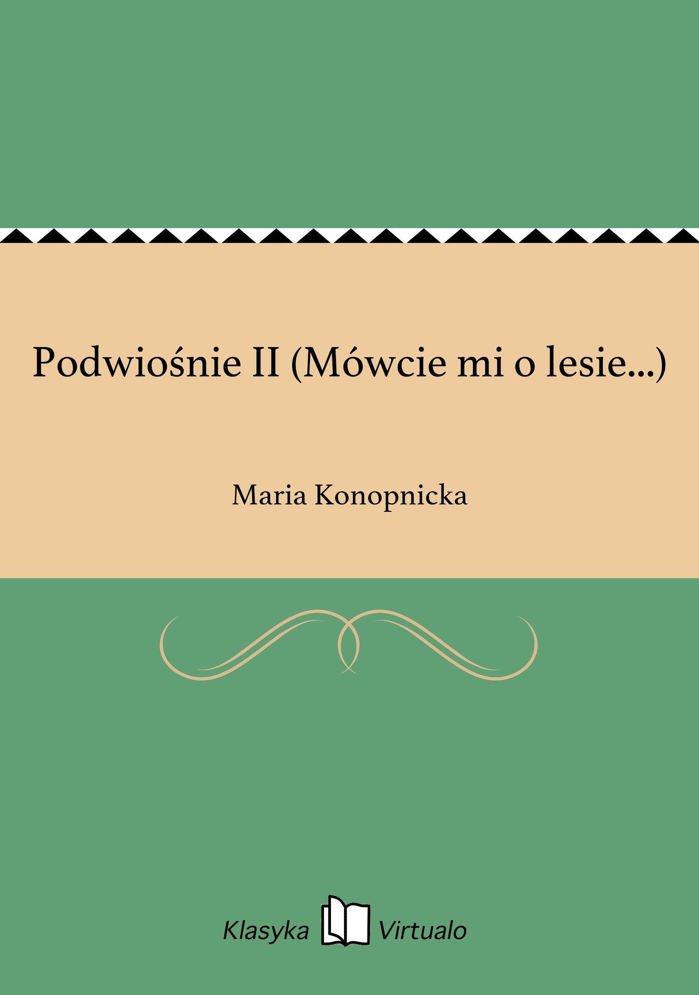 Podwiośnie II (Mówcie mi o lesie...) - Ebook (Książka na Kindle) do pobrania w formacie MOBI