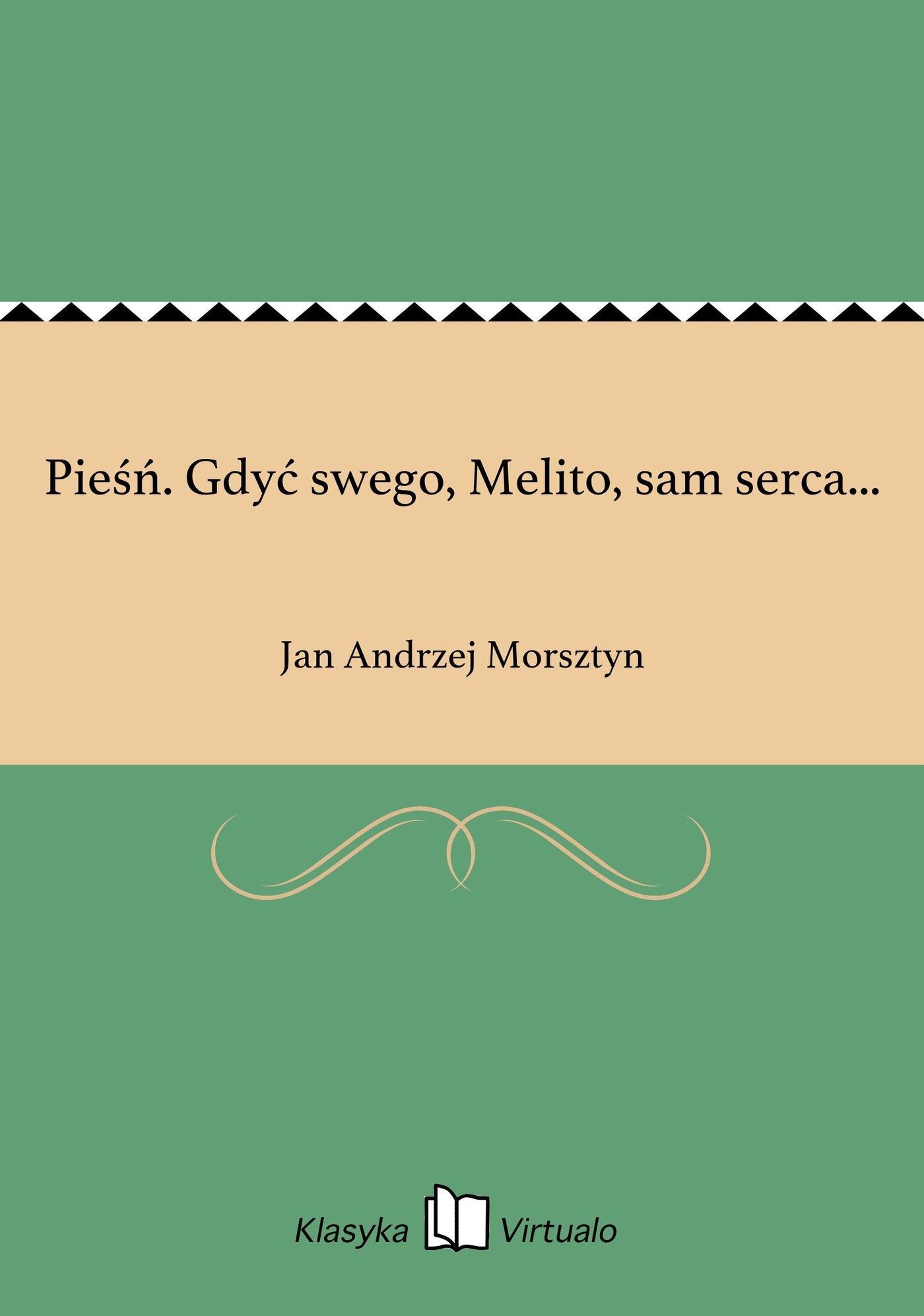 Pieśń. Gdyć swego, Melito, sam serca... - Ebook (Książka na Kindle) do pobrania w formacie MOBI