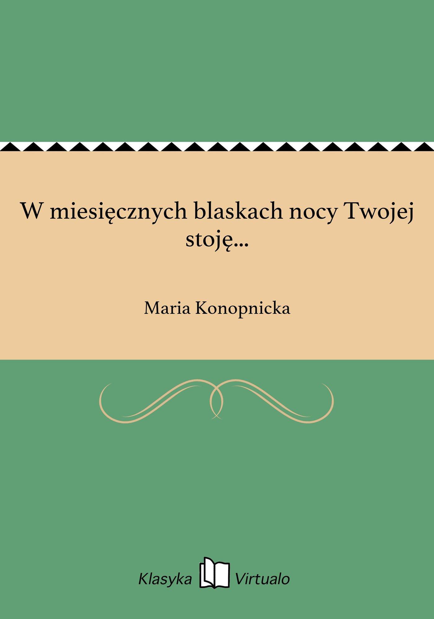 W miesięcznych blaskach nocy Twojej stoję... - Ebook (Książka na Kindle) do pobrania w formacie MOBI