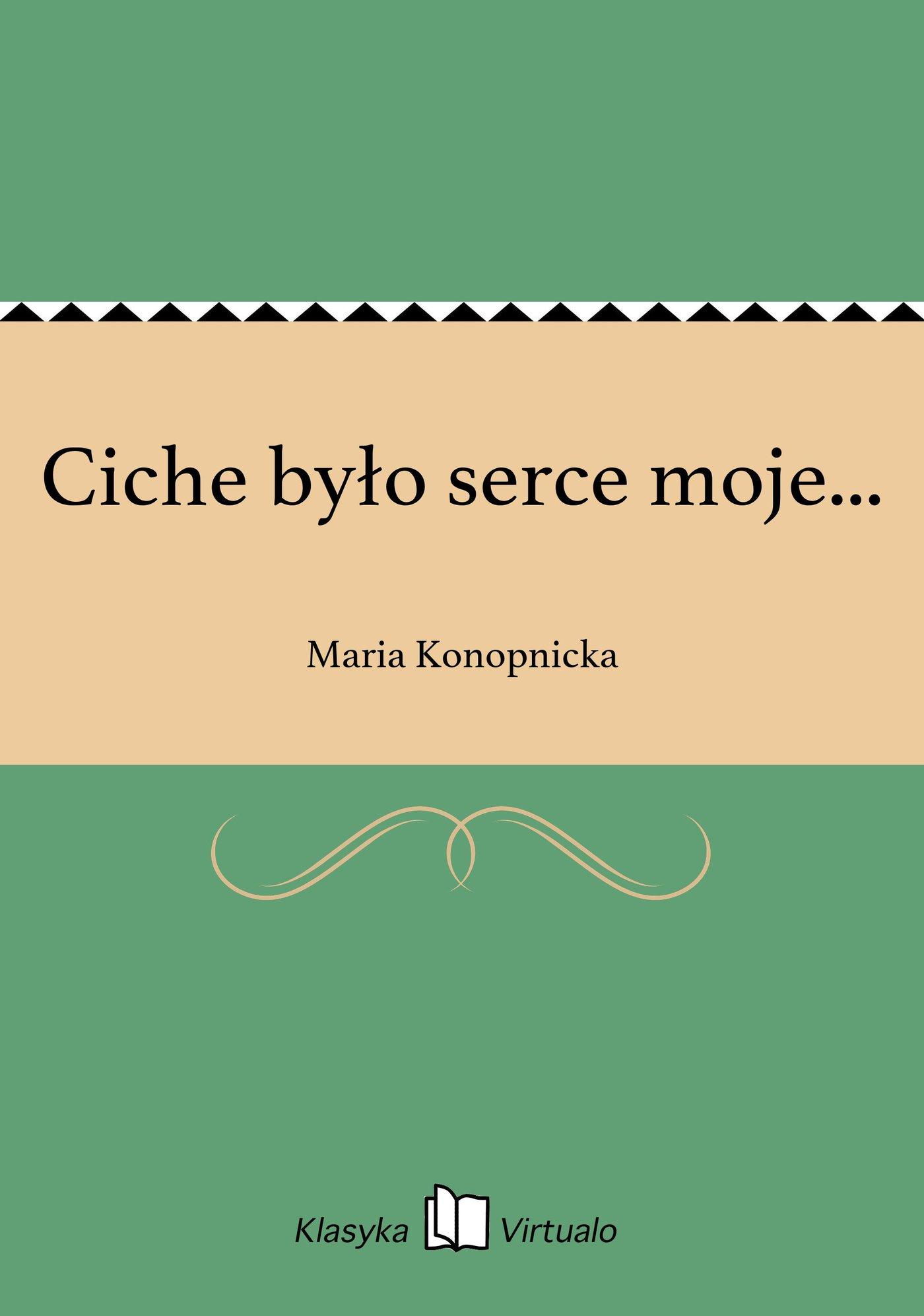 Ciche było serce moje... - Ebook (Książka na Kindle) do pobrania w formacie MOBI