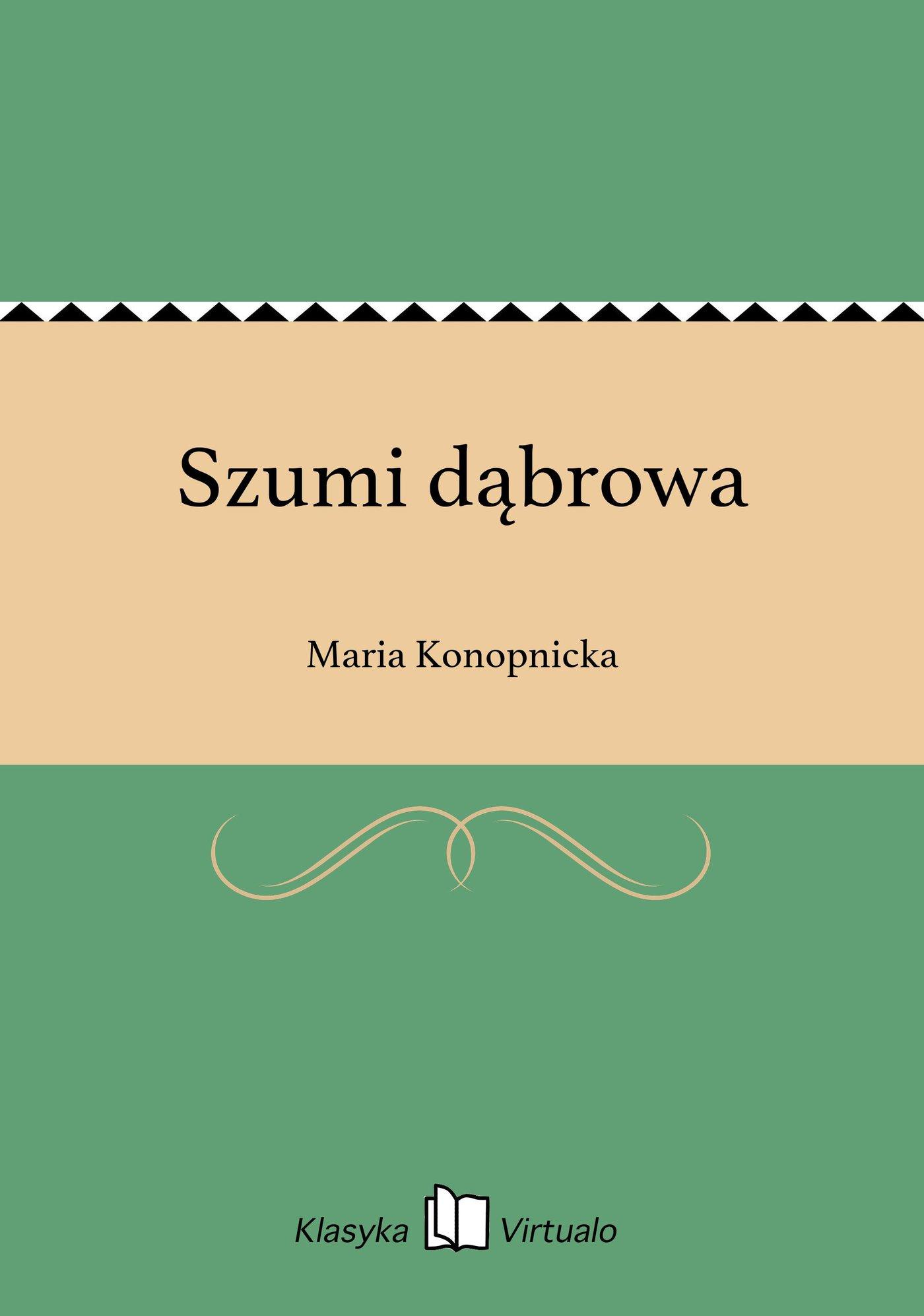 Szumi dąbrowa - Ebook (Książka na Kindle) do pobrania w formacie MOBI